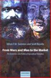 From Marx and Mao to the Market : The Economics and Politics of Agricultural Transition, Rozelle, Scott and Swinnen, Johan F. M., 0199288917