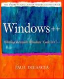 Windows++ : Writing Reusable Windows Code in C++, DiLascia, Paul, 020160891X