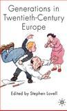 Generations in Twentieth-Century Europe, Lovell, Stephen, 0230008917