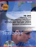 Planning and Maintaining a Microsoft Windows Server 2003 Network Infrastructure, Microsoft Official Academic Course Staff, 0470068914
