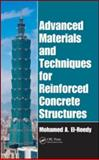 Advanced Materials and Techniques for Reinforced Concrete Structures, El-Reedy, Mohamed A., 1420088912