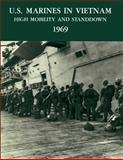 U. S. Marines in Vietnam: High Mobility and Standdown 1969, Charles Smith, 1482538911