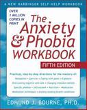 The Anxiety and Phobia Workbook, Edmund J. Bourne, 1572248912