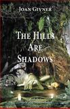 The Hills Are Shadows, Joan Givner, 1927068916