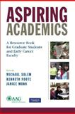 Aspiring Academics : A Resource Book for Graduate Students and Early Career Faculty, Geographers Association of American Geographers, 0136048919