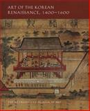 Art of the Korean Renaissance, 1400-1600, Lee, Soyoung, 0300148917