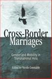 Cross-Border Marriages : Gender and Mobility in Transnational Asia, , 0812218914