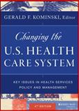 Changing the U. S. Health Care System 4th Edition