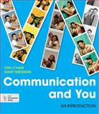 Communication and You : An Introduction, O'Hair, Dan and Wiemann, Mary, 1457638916