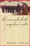 The Man Who Broke Napoleon's Code, Mark Urban, 006018891X
