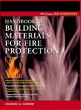 Handbook of Building Materials for Fire Protection, Harper, Charles A., 0071388915