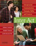 Inter-Act : Interpersonal Communication Concepts, Skills, and Contexts, Verderber, Kathleen S. and Verderber, Rudolph F., 0195378911