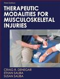 Therapeutic Modalities for Musculoskeletal Injuries, Denegar, Craig R. and Saliba, Ethan, 0736078916