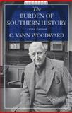 The Burden of Southern History, Woodward, C. Vann, 0807118915