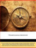 Pennsylvania Archives, William Henry Egle, 1149808918
