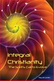 Integral Christianity : The Spirit's Call to Evolve, Smith, Paul R., 155778891X
