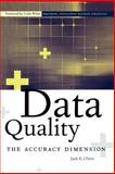 Data Quality : The Accuracy Dimension, Olson, Jack E., 1558608915
