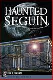 Haunted Seguin, Erin. O. Wallace, 1609498917