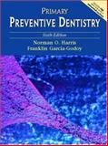 Primary Preventive Dentistry, Harris, Norman O. and Garcia-Godoy, Franklin, 0130918911