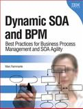 Dynamic SOA and BPM : Best Practices for Business Process Management and SOA Agility, Fiammante, Marc, 0137018916