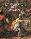 The Expression of the Passions : The Origin and the Influence of Charles le Brun's, Montagu, Jennifer, 0300058918