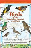 Birds of the Dominican Republic and Haiti, Steven C. Latta and Eladio Fernandez, 0691118914