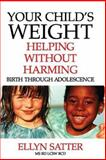 Your Child's Weight, Ellyn Satter, 0967118913