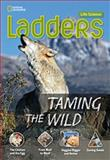 Taming the Wild, Stephanie Harvey and National Geographic Learning Staff, 1285358910