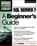 SQL Server 7 : A Beginner's Guide, Petrovic, Dusan, 0072118911