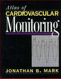 Atlas of Cardiovascular Monitoring, Mark, Jonathan B., 0443088918