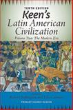 Keen's Latin American Civilization, Volume 2 10th Edition