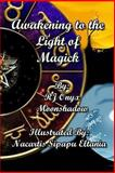 Awakening to the Light of Magick, R. J. Moonshadow, 1494308916