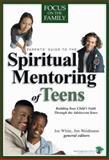 Spiritual Mentoring of Teens, Joe White and Jim Weidmann, 1561798916