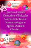 Quantum-Chemical Calculations of Molecular System as the Basis of Nanotechnologies in Applied Quantum Chemistry (Volume 7), , 1614708916