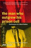 The Man Who Outgrew His Prison Cell, Joe Loya, 0060508922