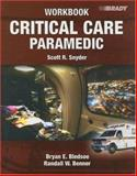 Critical Care Paramedic, Snyder, Scott R. and Bledsoe, Bryan E., 0132258927