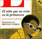 El Nino Que No Creia en la Primavera, Lucille Clifton, 0140558926