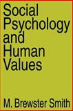 Social Psychology and Human Values, Smith, M. Brewster, 0202308928