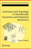 Geometry and Topology in Hamiltonian Dynamics and Statistical Mechanics, Pettini, Marco, 038730892X