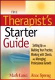 The Therapist's Starter Guide : Setting up and Building Your Practice, Working with Clients, and Managing Professional Growth, Lanci, Mark and Spreng, Anne, 047022892X