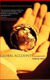 Global Account Management : Creating Value, Hennessey, H. David and Jeannet, Jean-Pierre, 0470848928