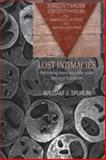 Lost Intimacies : Rethinking Homosexuality under National Socialism, Spurlin, William J., 082047892X