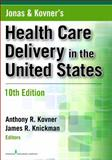Jonas and Kovner's Health Care Delivery in the United States, Kovner, Anthony R. and Knickman, James, 082610892X