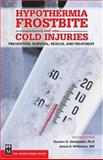 Hypothermia, Frostbite and Other Cold Injuries, Gordon G. Giesbrecht and James A. Wilkerson, 0898868920