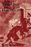 A Theology of Electricity, Ernst Benz, 0915138921