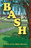 Bash, Mike Bartos, 1477158928