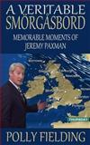 A Veritable Smorgasbord: Memorable Moments of Jeremy Paxman, Polly Fielding, 1500298921