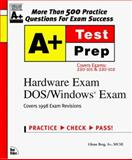 A+ Test Prep, Alley, Brian and Berg, Glenn, 1562058924