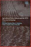 Agricultural Policy Reform and the WTO : Where Are We Heading?, , 1843768925
