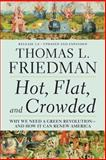 Hot, Flat, and Crowded, Thomas L. Friedman, 0312428928